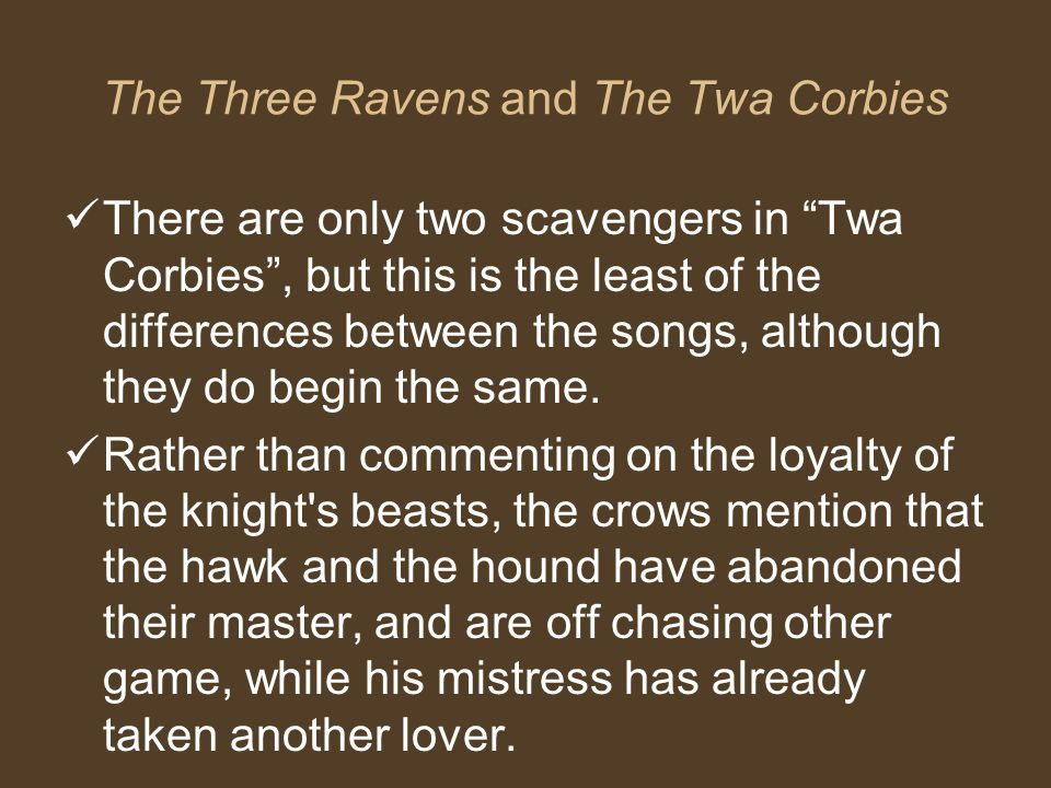 The Twa Corbies What characteristics of the Popular Ballad are apparent in this poem.