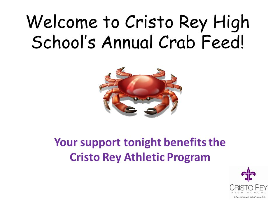 Welcome to Cristo Rey High School's Annual Crab Feed.