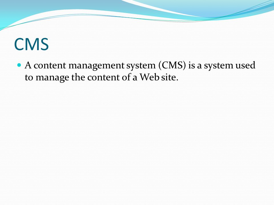 CMS Elements Content Management Application The CMA element allows the content manager or author, who may not know Hypertext Markup Language (HTML), to manage the creation, modification, and removal of content from a Web site without needing the expertise of a Webmaster.