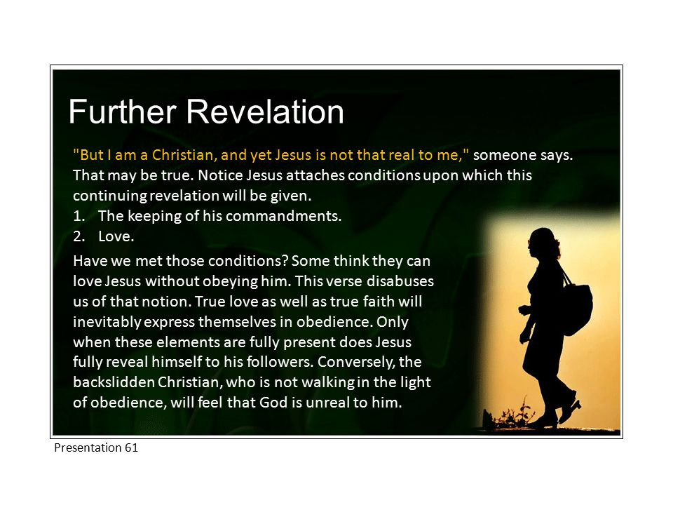Further Revelation But I am a Christian, and yet Jesus is not that real to me, someone says.