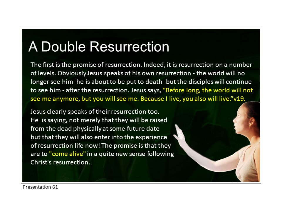 A Double Resurrection The first is the promise of resurrection.