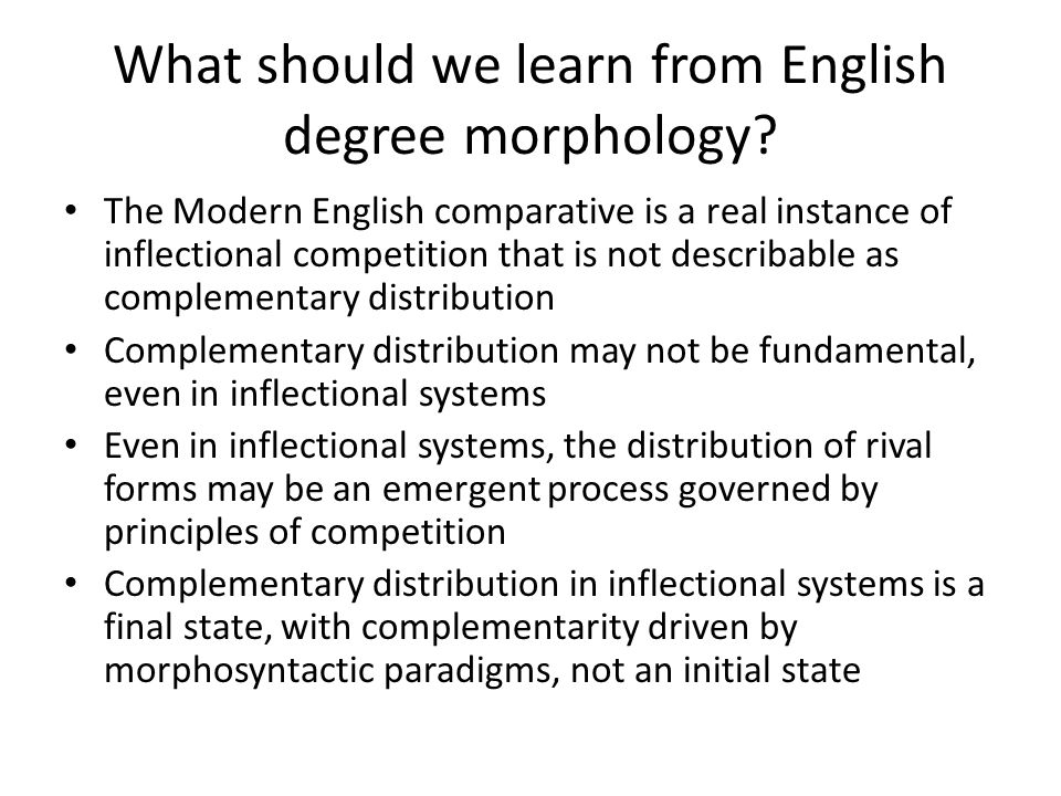 What should we learn from English degree morphology.