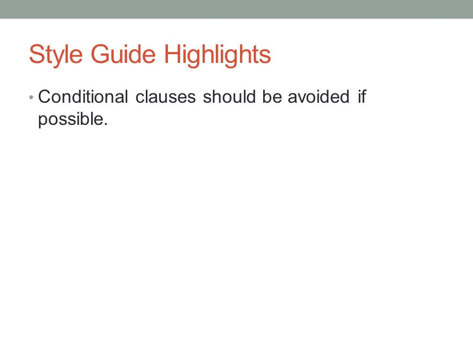 Style Guide Highlights Conditional clauses should be avoided if possible.