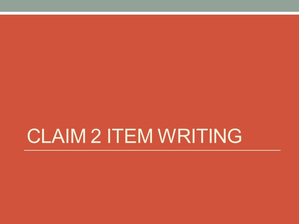 CLAIM 2 ITEM WRITING