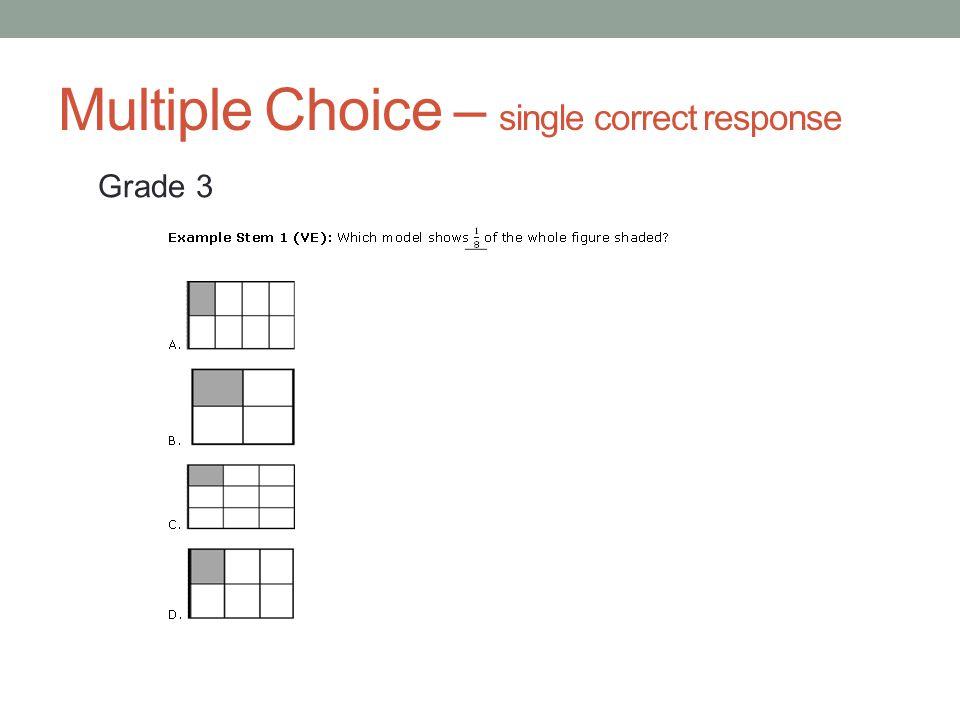 Multiple Choice – single correct response Grade 3