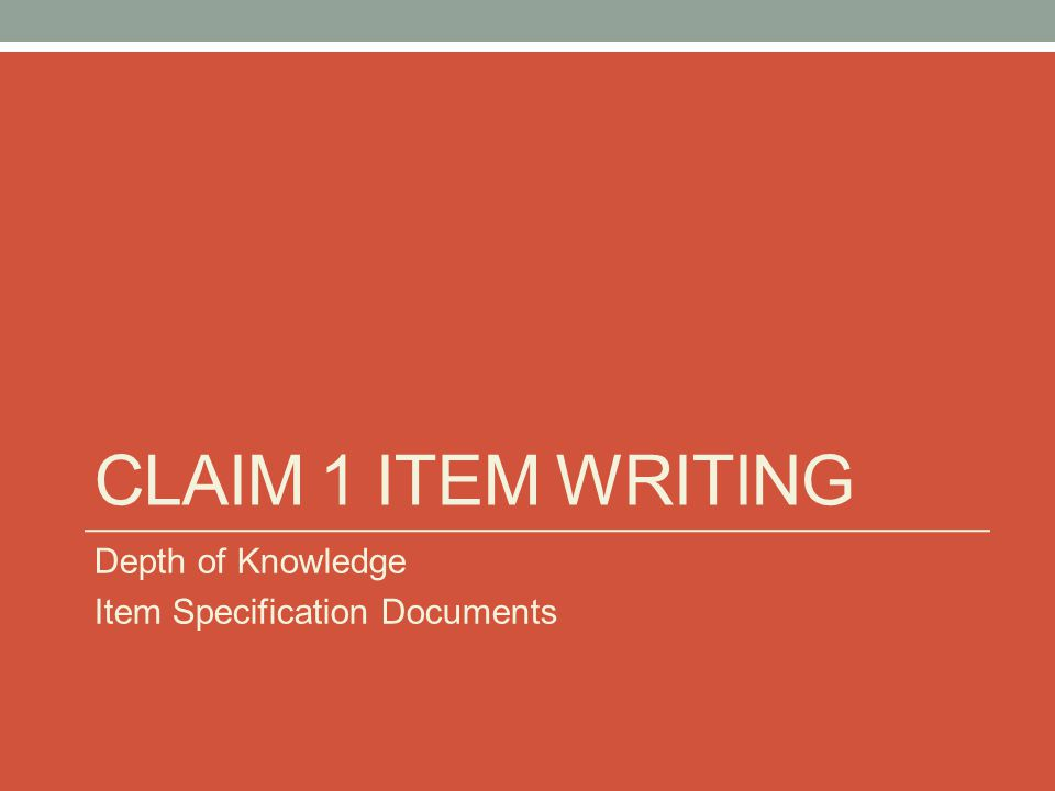CLAIM 1 ITEM WRITING Depth of Knowledge Item Specification Documents