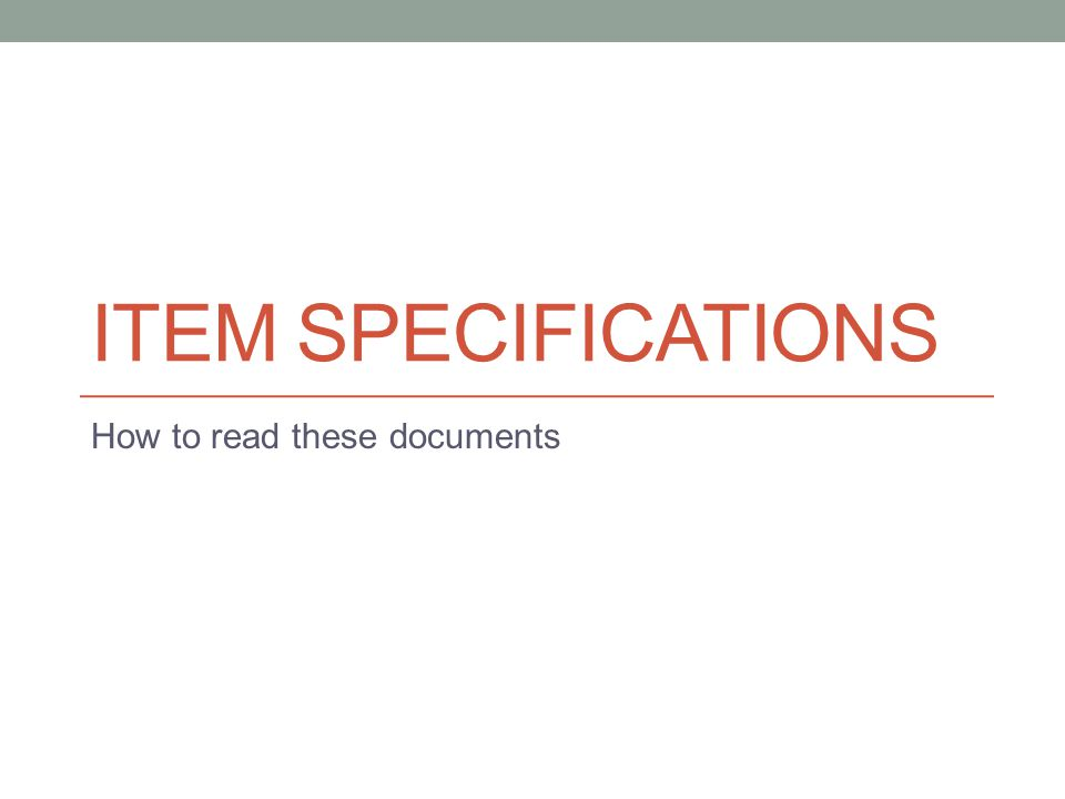 ITEM SPECIFICATIONS How to read these documents