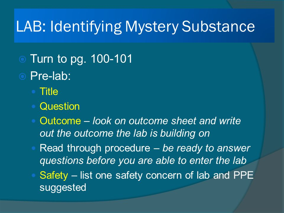 LAB: Identifying Mystery Substance  Turn to pg.