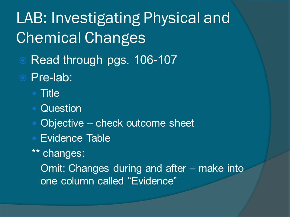 LAB: Investigating Physical and Chemical Changes  Read through pgs.
