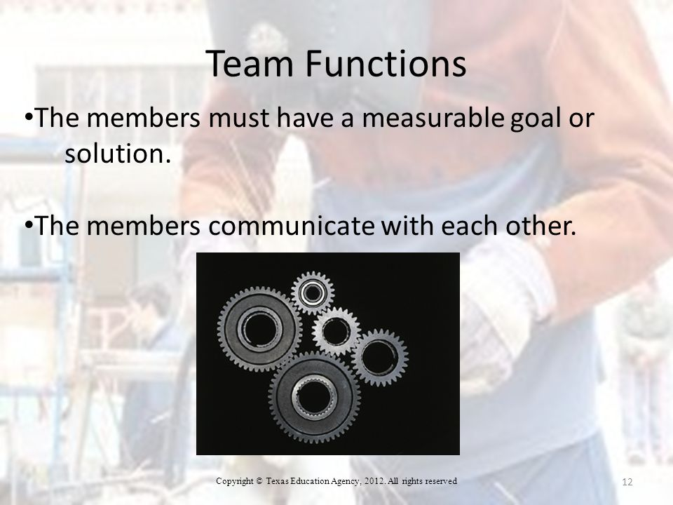 The members must have a measurable goal or solution.