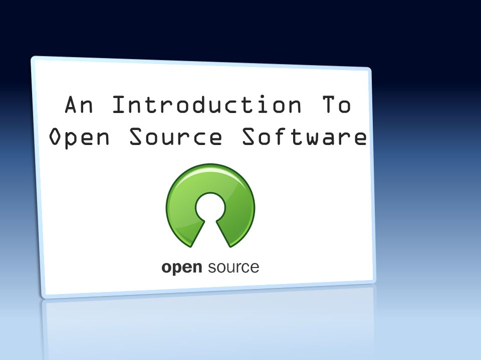An Introduction To Open Source Software