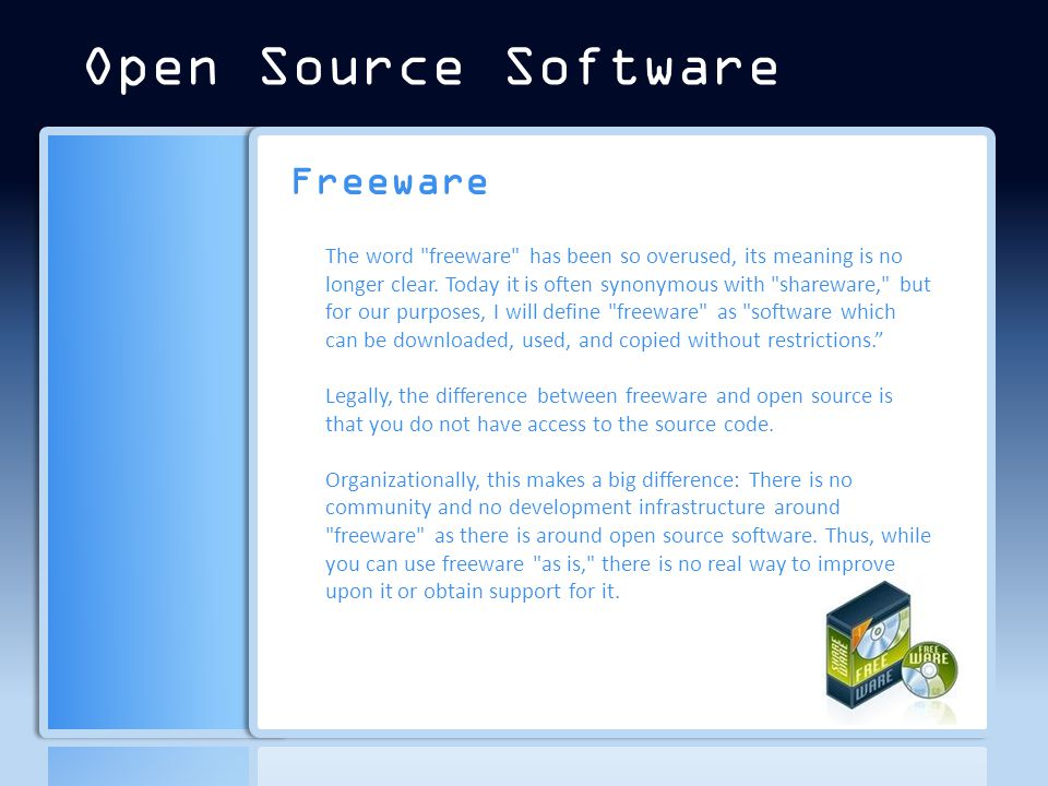 Freeware Open Source Software The word freeware has been so overused, its meaning is no longer clear.