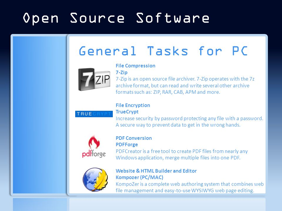 General Tasks for PC File Compression 7-Zip 7-Zip is an open source file archiver.
