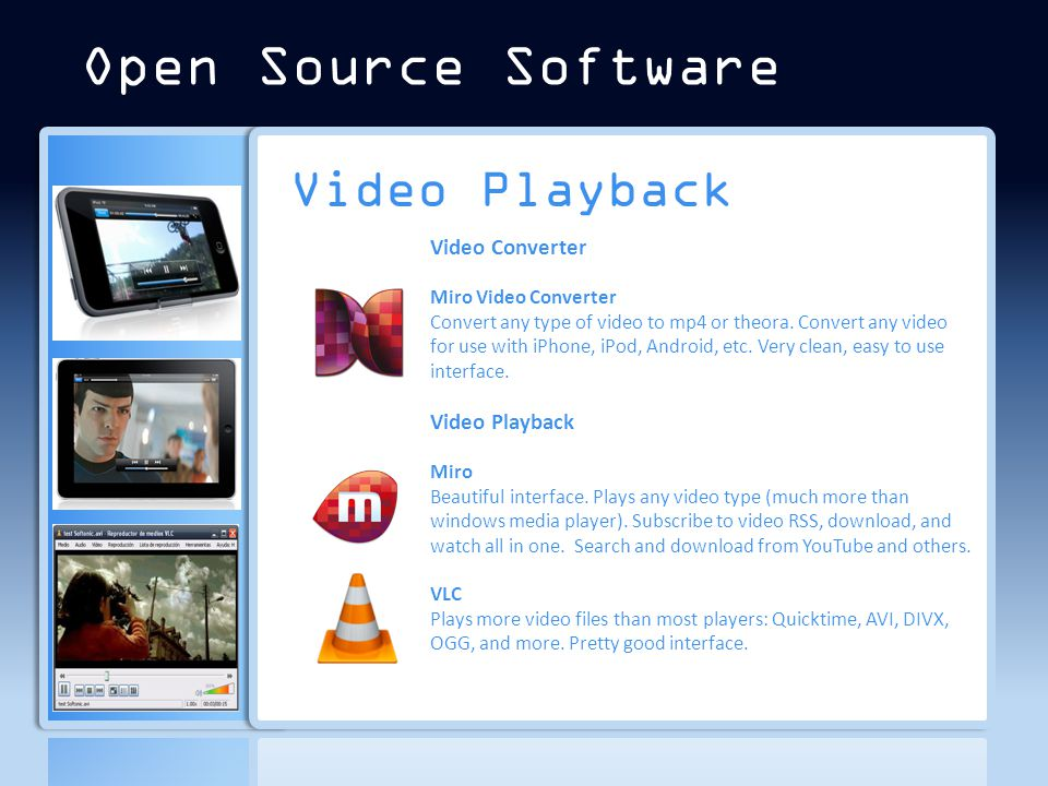 Video Playback Video Converter Miro Video Converter Convert any type of video to mp4 or theora.