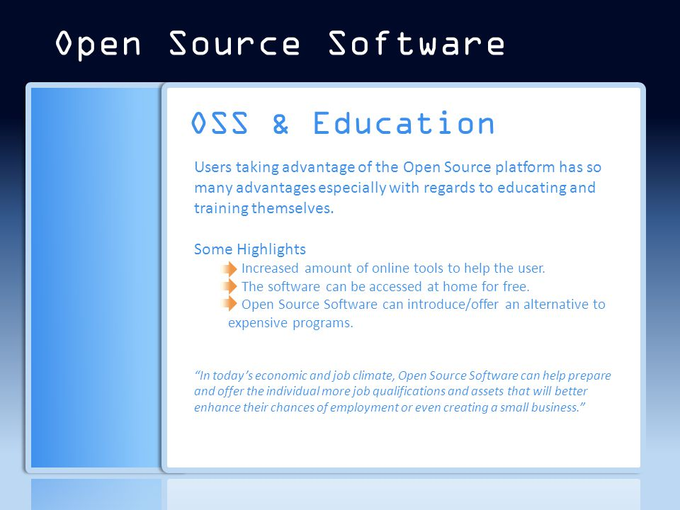 OSS & Education Users taking advantage of the Open Source platform has so many advantages especially with regards to educating and training themselves.