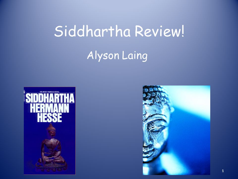 Siddhartha Review! Alyson Laing 1