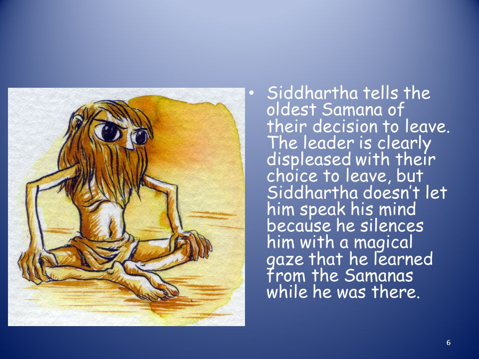 Siddhartha tells the oldest Samana of their decision to leave.