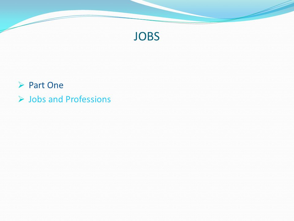 JOBS  Part One  Jobs and Professions