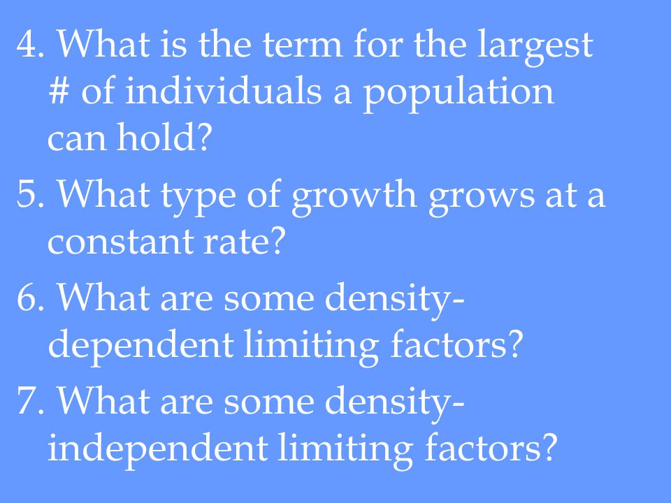 RECAP: 1. What are 4 factors that affect population growth.