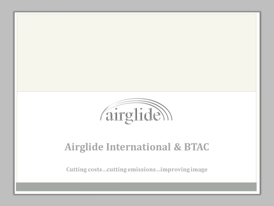 Airglide International & BTAC Cutting costs…cutting emissions…improving image