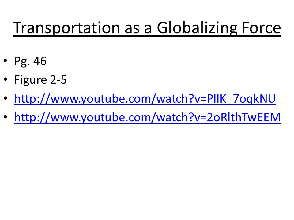 Transportation as a Globalizing Force Pg.