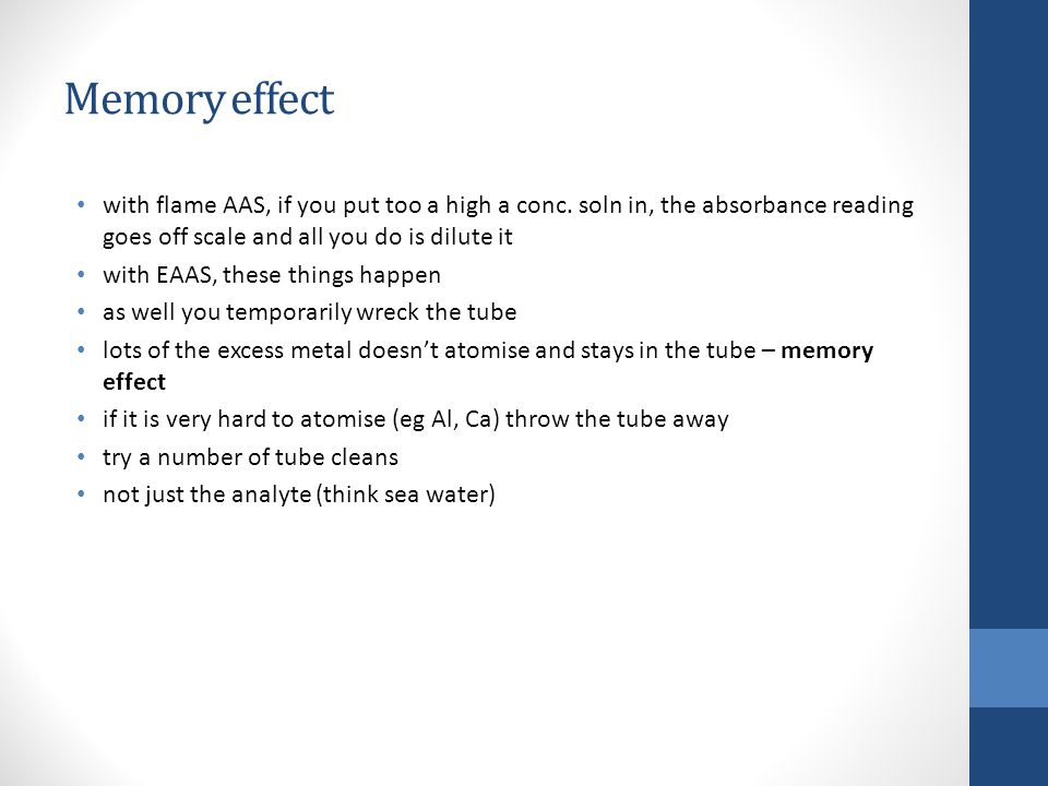 Memory effect with flame AAS, if you put too a high a conc.