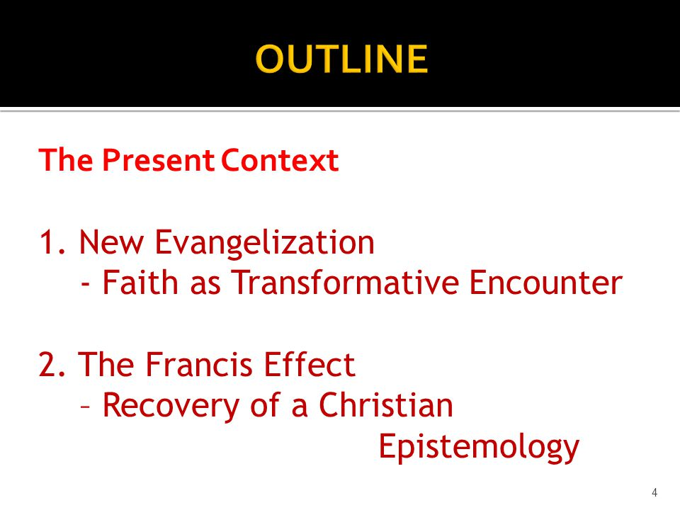 The Present Context 1. New Evangelization - Faith as Transformative Encounter 2.