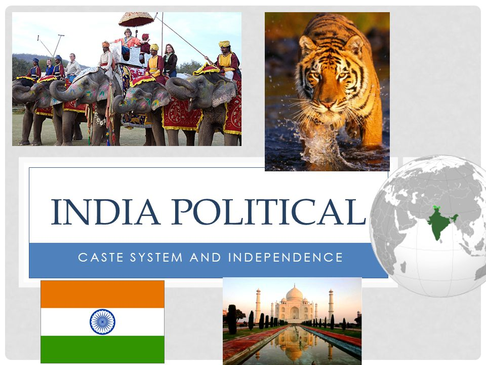 CASTE SYSTEM AND INDEPENDENCE INDIA POLITICAL