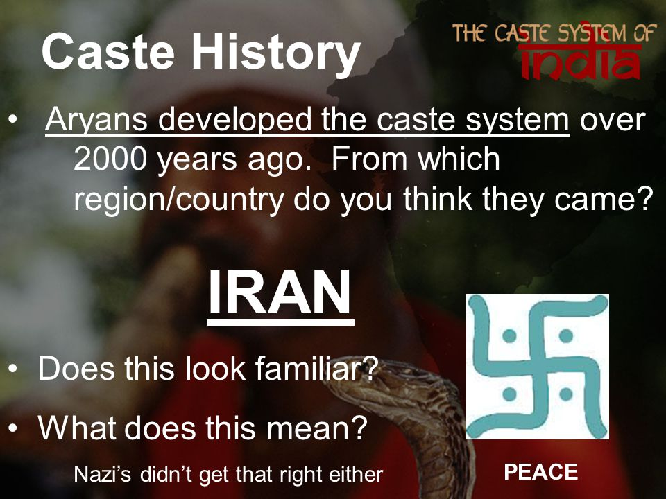 Aryans developed the caste system over 2000 years ago.