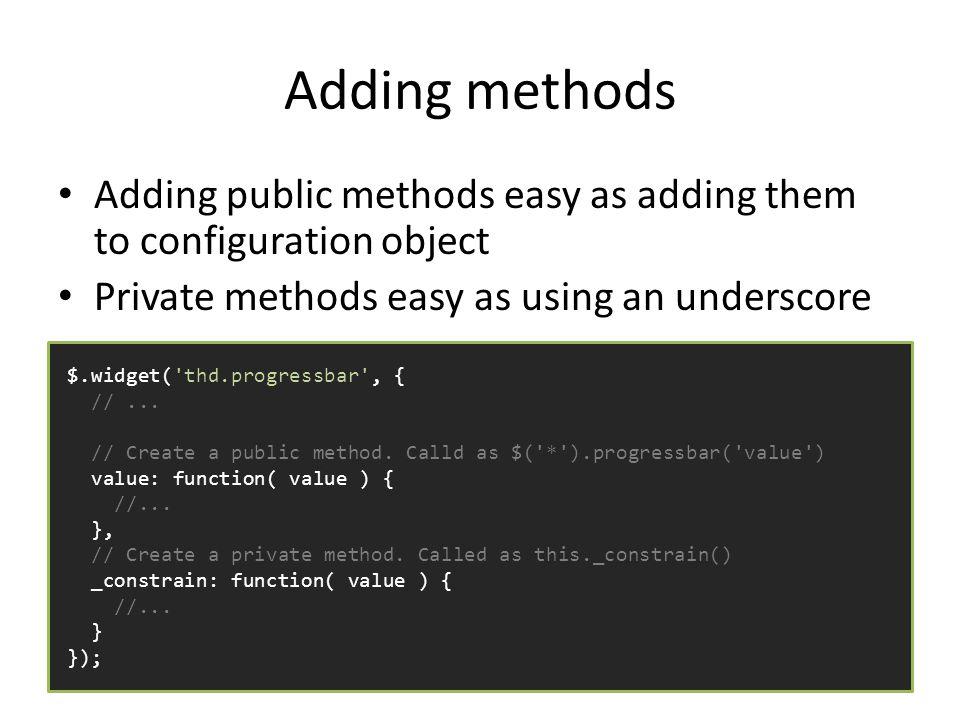 Adding methods $.widget( thd.progressbar , { //...