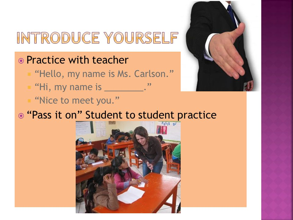  Practice with teacher  Hello, my name is Ms.