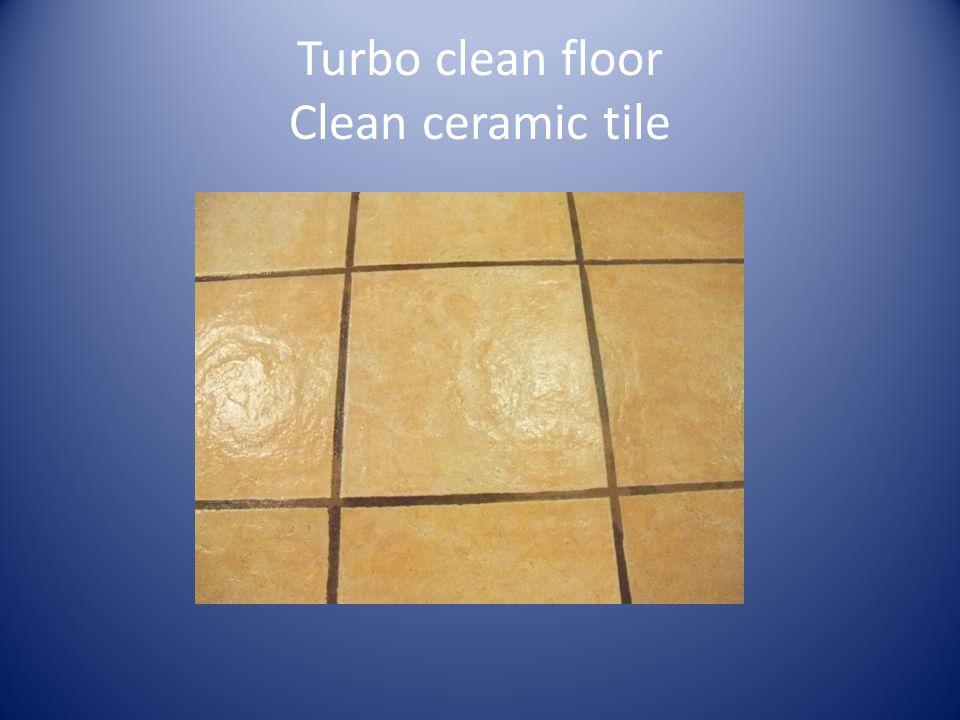 Turbo clean floor Clean ceramic tile