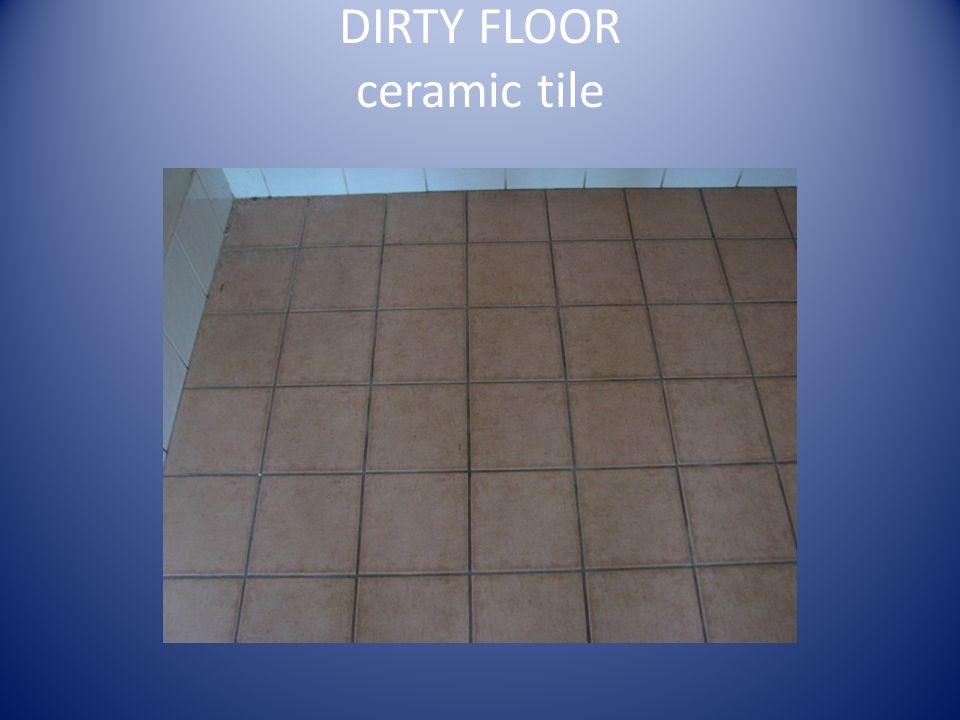 DIRTY FLOOR ceramic tile