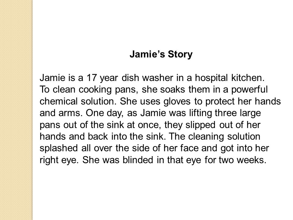 Jamie's Story Jamie is a 17 year dish washer in a hospital kitchen.