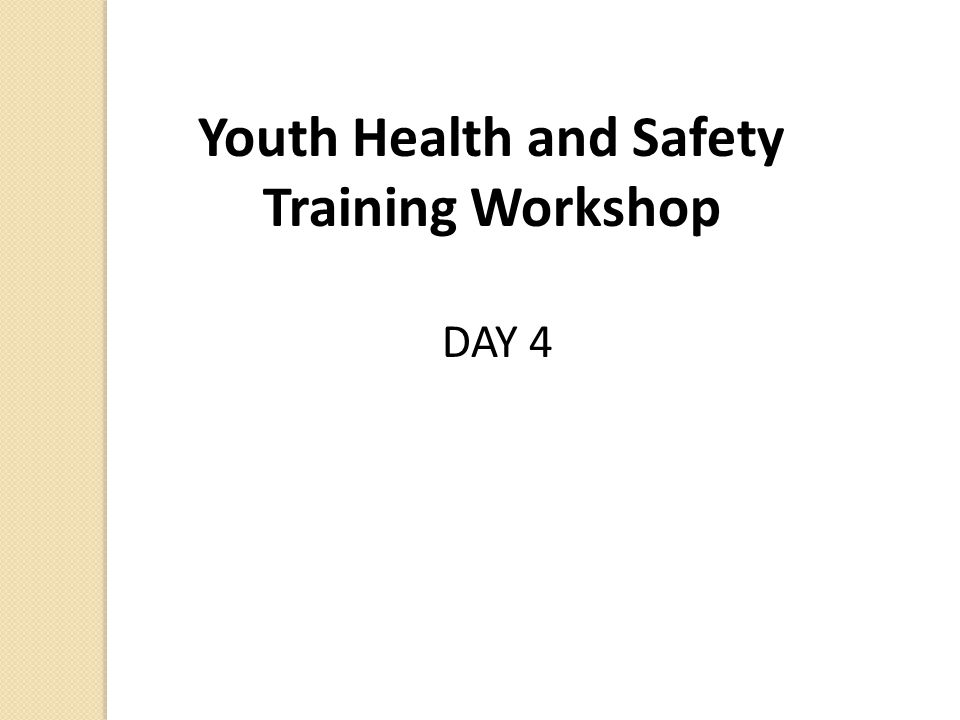 Youth Health and Safety Training Workshop DAY 4