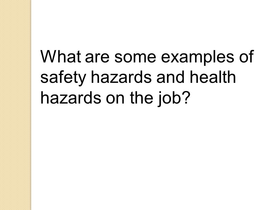 What are some examples of safety hazards and health hazards on the job?
