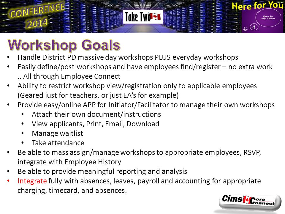 Handle District PD massive day workshops PLUS everyday workshops Easily define/post workshops and have employees find/register – no extra work..
