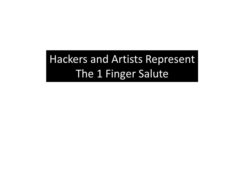 Hackers and Artists Represent The 1 Finger Salute