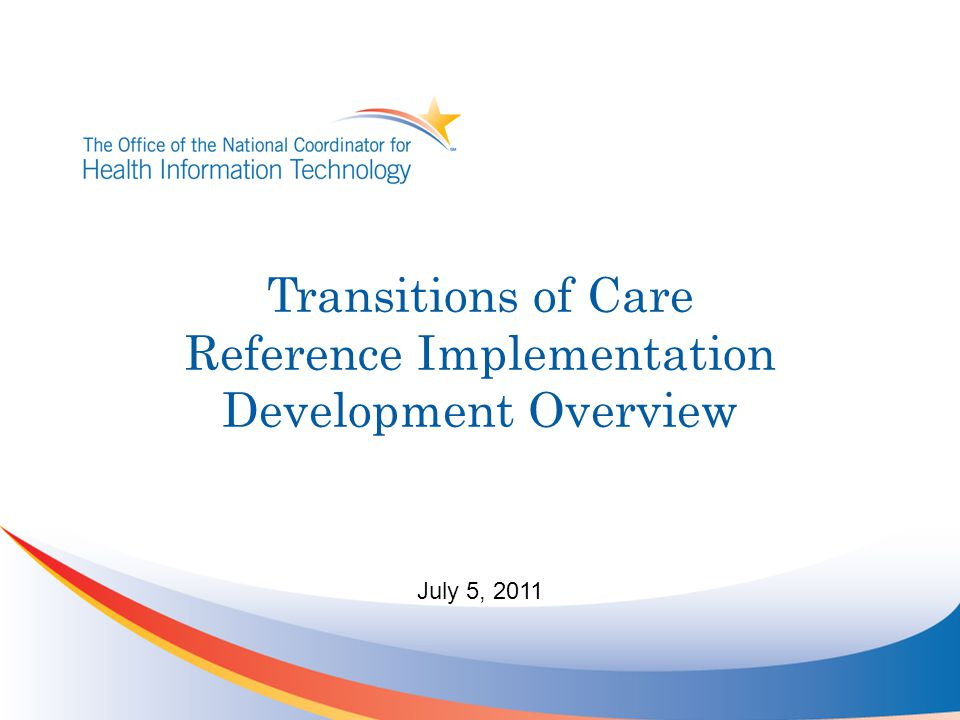 Transitions of Care Reference Implementation Development Overview July 5, 2011