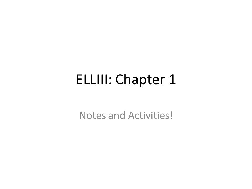 ELLIII: Chapter 1 Notes and Activities!