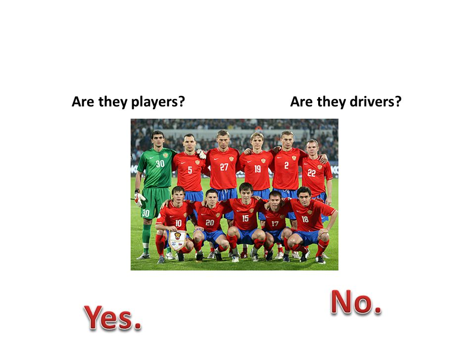 Are they players Are they drivers
