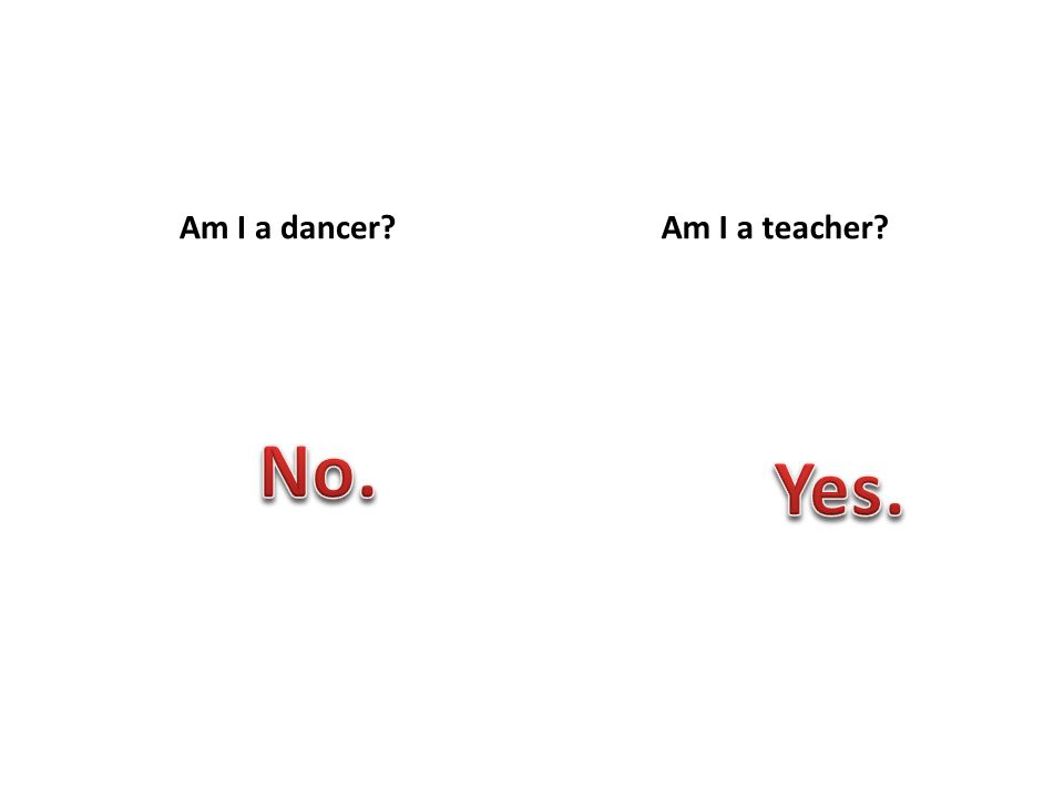 Am I a dancer?Am I a teacher?