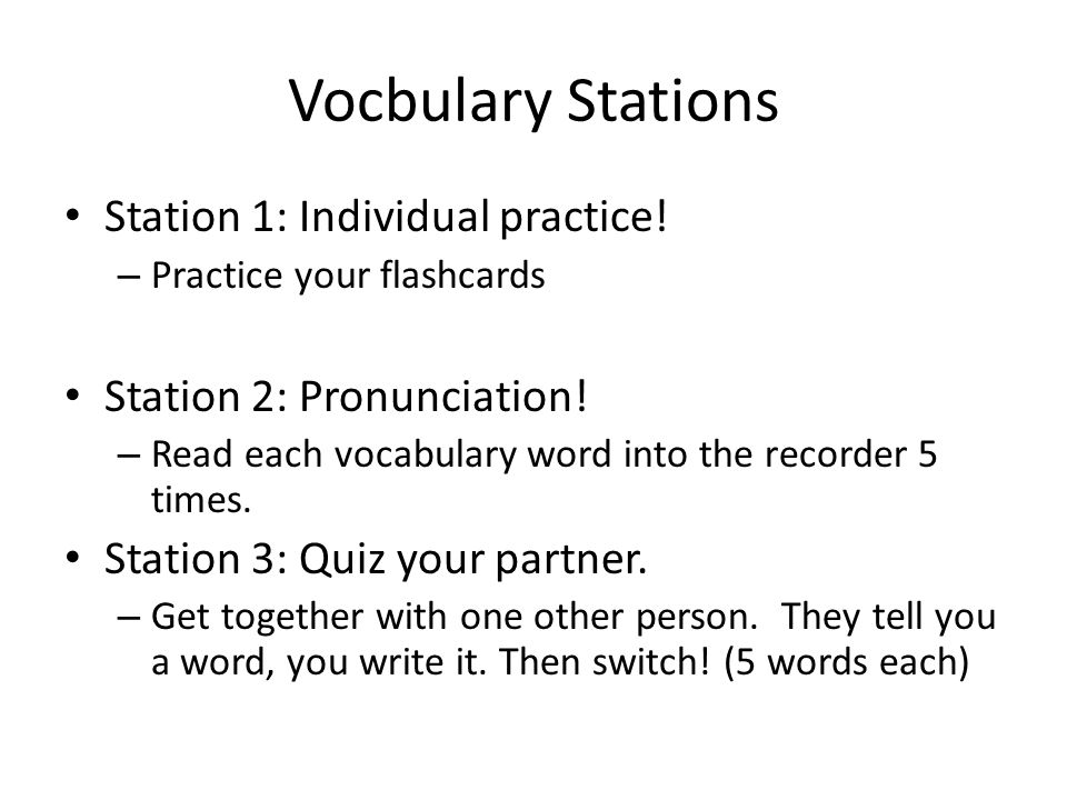 Vocbulary Stations Station 1: Individual practice.