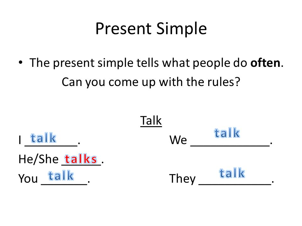 Present Simple The present simple tells what people do often.