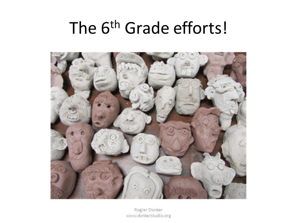 The 6 th Grade efforts! Rogier Donker www.donkerstudio.org