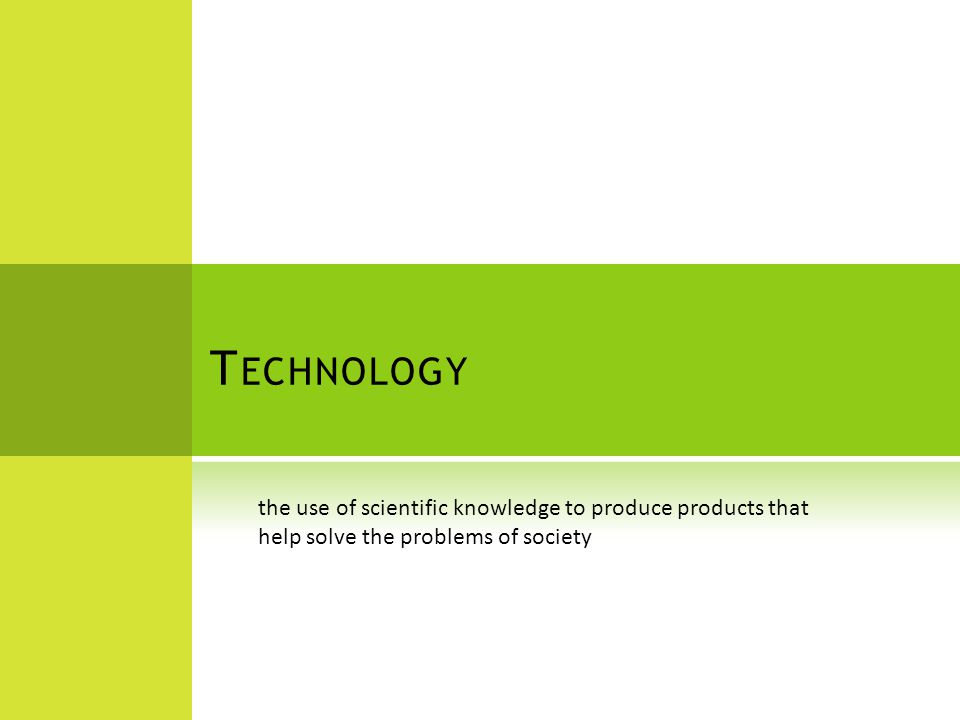 the use of scientific knowledge to produce products that help solve the problems of society