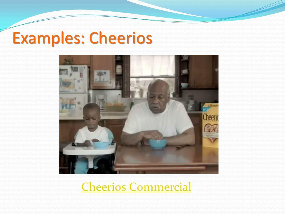 Examples: Cheerios Cheerios Commercial