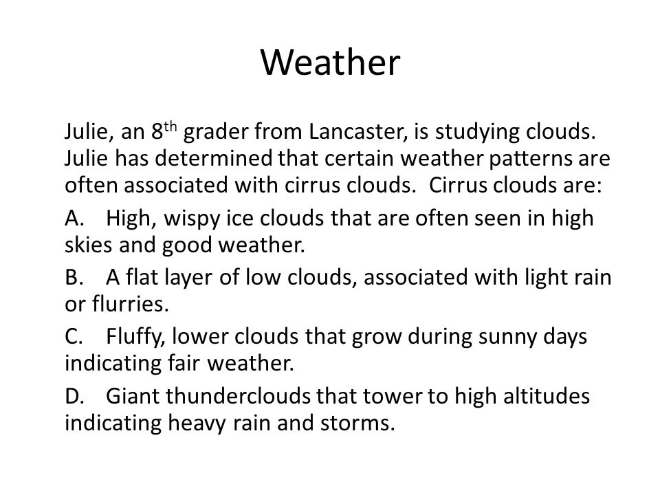 Weather Julie, an 8 th grader from Lancaster, is studying clouds.