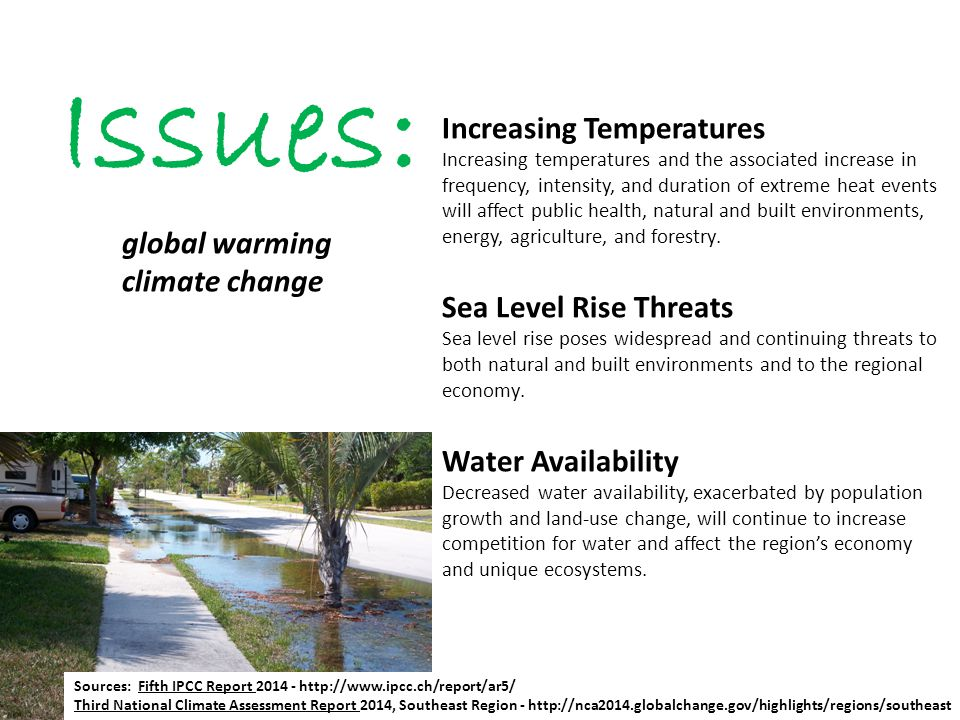 Issues: Increasing Temperatures Increasing temperatures and the associated increase in frequency, intensity, and duration of extreme heat events will affect public health, natural and built environments, energy, agriculture, and forestry.