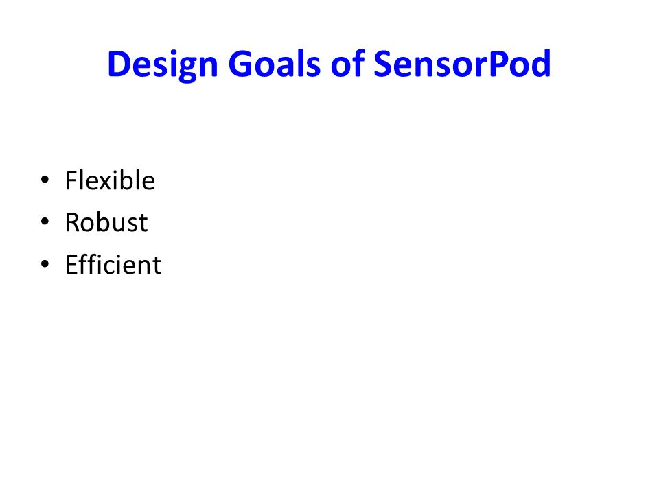 Flexible Robust Efficient Design Goals of SensorPod